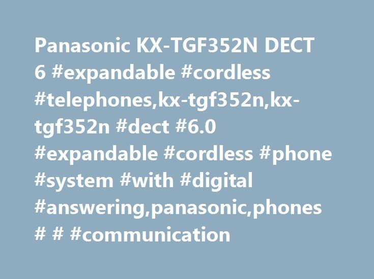 Panasonic KX-TGF352N DECT 6 #expandable #cordless #telephones,kx-tgf352n,kx-tgf352n #dect #6.0 #expandable #cordless #phone #system #with #digital #answering,panasonic,phones # # #communication http://mobile.nef2.com/panasonic-kx-tgf352n-dect-6-expandable-cordless-telephoneskx-tgf352nkx-tgf352n-dect-6-0-expandable-cordless-phone-system-with-digital-answeringpanasonicphones-communication/  # Products Appliances TV Home Theater Computers Tablets Cameras Camcorders Cell Phones Audio Video Games…