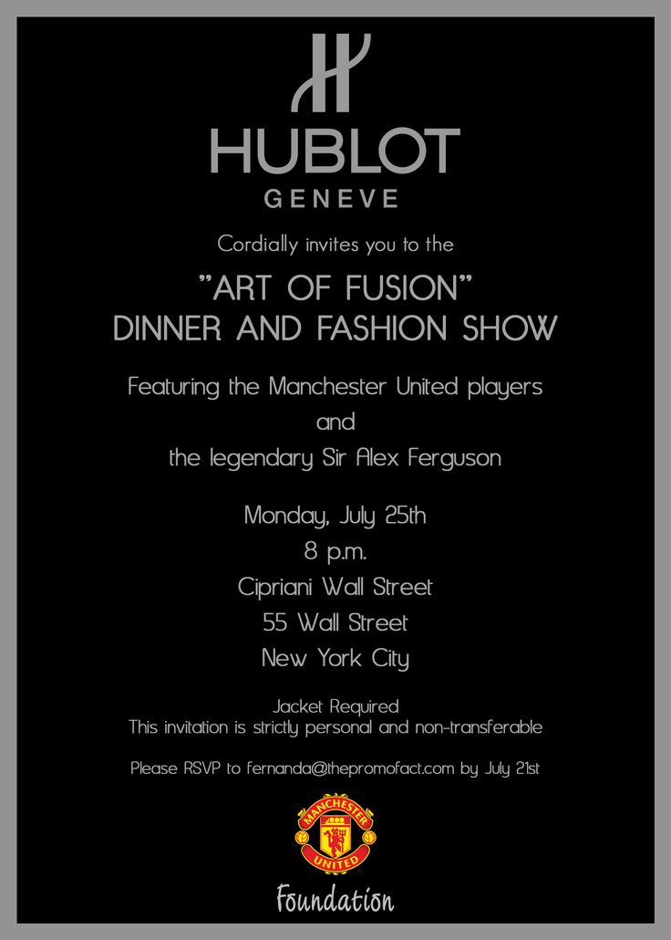 "HUBLOT + Manchester United. ""Art of fusion""  Venue: Cipriani Wall Street Charity: Manchester United Foundation While the Manchester United soccer squad were in town for the Major League Soccer All-Star game, their watch sponsor Hublot hosted a dinner/fashion show/charity auction with the team."