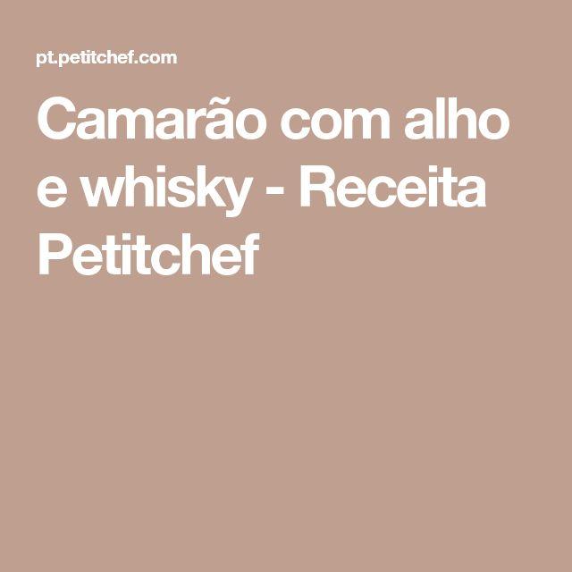 Camarão com alho e whisky - Receita Petitchef