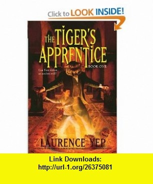 The Tigers Apprentice Book One (9780060010157) Laurence Yep , ISBN-10: 0060010150  , ISBN-13: 978-0060010157 ,  , tutorials , pdf , ebook , torrent , downloads , rapidshare , filesonic , hotfile , megaupload , fileserve