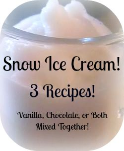 Quick & Tasty Snow Ice Cream!  3 Delicious, & Simple Recipes, Vanilla, Chocolate, & Both Mixed Together