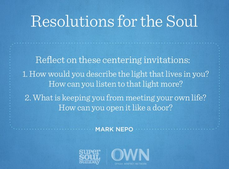 """Super Soul Sunday"" guest Mark Nepo invites us to focus our minds at the start of the new year with these thought-provoking questions. It's time for Resolutions for the Soul!"