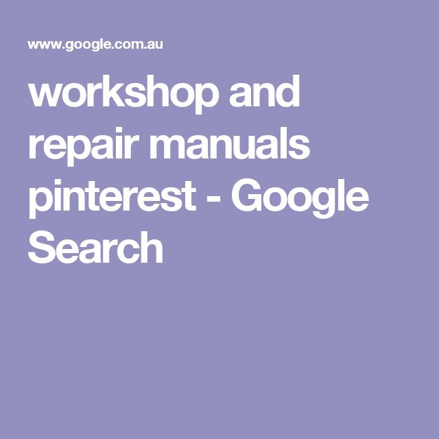 workshop and repair manuals pinterest - Google Search