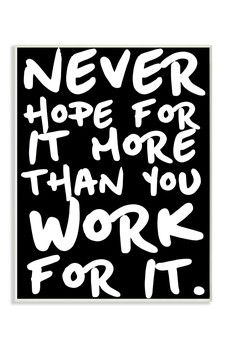 "Stupell - Never Hope For It More Than You Work For It Wall Plaque - 15"" x 10"""