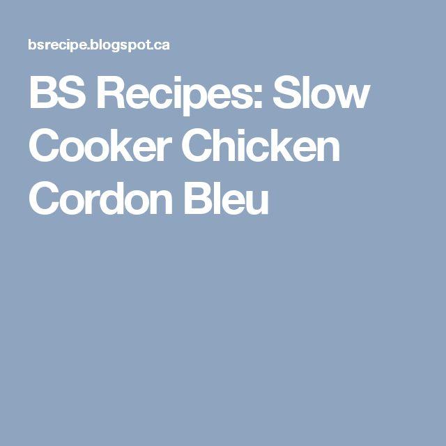 BS Recipes: Slow Cooker Chicken Cordon Bleu