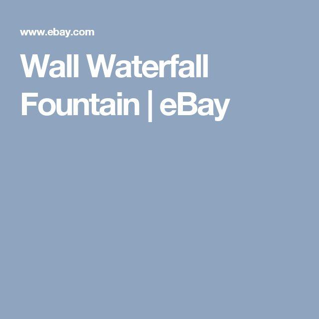 Wall Waterfall Fountain | eBay