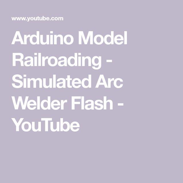 Arduino Model Railroading - Simulated Arc Welder Flash - YouTube