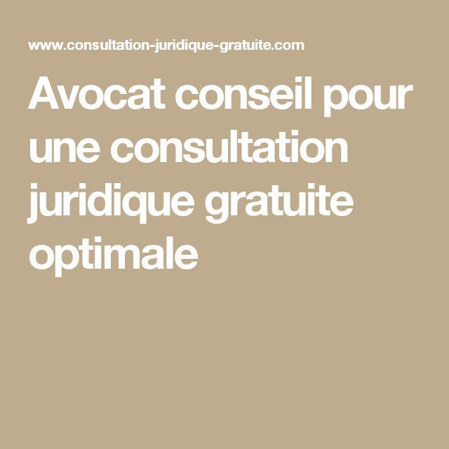 Avocat conseil  pour une consultation juridique gratuite optimale