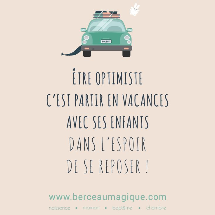 Être optimiste c'est partir en vacances avec ses enfants dans l'espoir de se reposer ! #citation #vacances #enfants