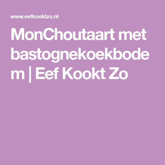 MonChoutaart met bastognekoekbodem | Eef Kookt Zo