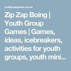 Zip Zap Boing | Youth Group Games | Games, ideas, icebreakers, activities for youth groups, youth ministry and churches.