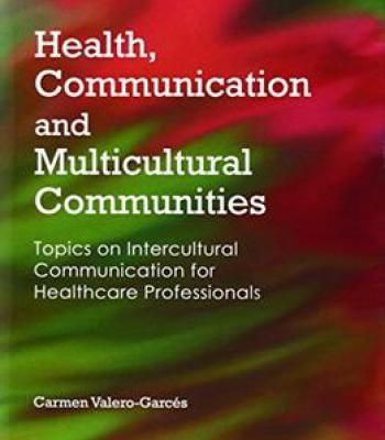 Health Communication And Multicultural Communities: Topics On Intercultural Communication For Healthcare Professionals PDF