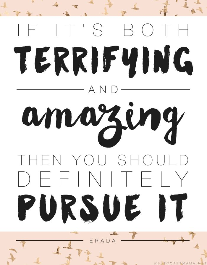 "Empowering Women's Quote ""If it's both terrifying and amazing then you should definitely pursue it"""
