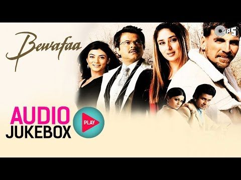 Bewafaa Jukebox - Full Album Songs | Akshay Kumar, Kareena, Nadeem Shravan - YouTube