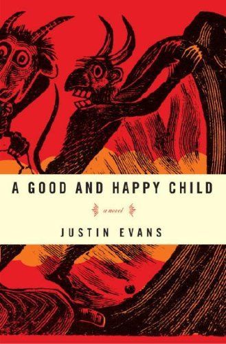 Ominous and powerful cover: definitely matches the book.Happy Childjustin, Worth Reading, Book Lists, Book Worth, Shower Doors, Justin Evans, Reading Lists, Happy Children, 11 Novels