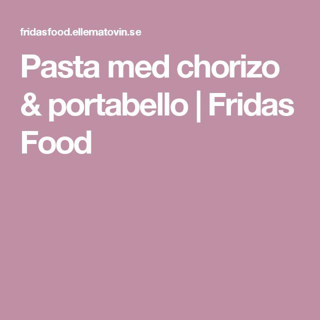 Pasta med chorizo & portabello | Fridas Food