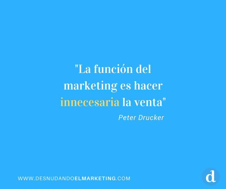 La función del marketing según uno de los grandes: Peter Drucker.
