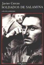 'Soldados de Salamina', de Javier Cercas. Premio Salambó 2001. Si es que cuando me da por un escritor... pero me tiene enamorada su forma de escribir... Reconozco que me gustaron bastante más 'Anatomía de un instante' y 'Las leyes de la frontera'.