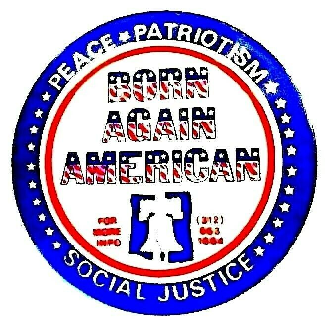 Born Again American 1981 Pin By Norman Lear Peace Patriotism Social Justice Buttons Social Justice Norman Lear Peace