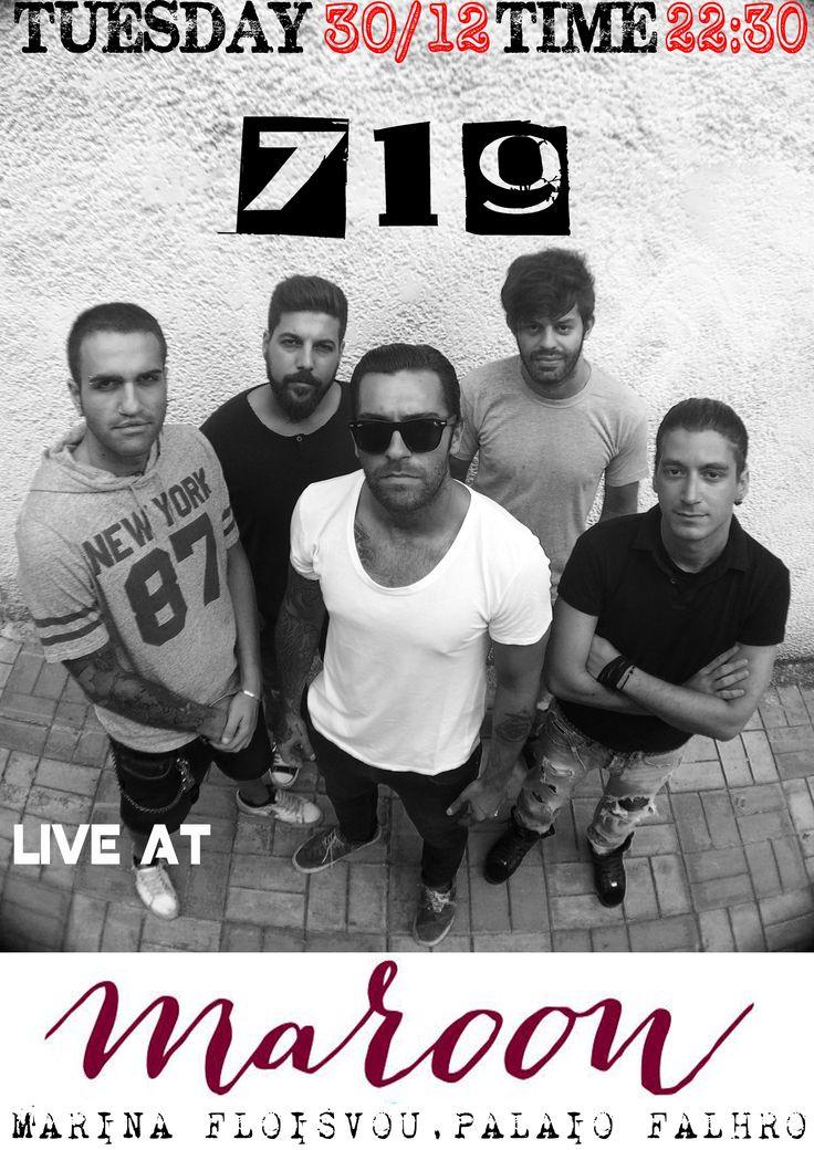 Την Τρίτη 30/12 το Maroon υποδέχεται τους 719 !!!  Το αγαπημένο συγκρότημα του Maroon οι 719 επιστρέφουν την προπαραμονή της Πρωτοχρονιάς για να αποχαιρετήσουμε το 2014 παρέα με φιλους και με ενα συγκρότημα που σημάδεψε την χρονιά που φεύγει!!! Τριτη 30 Δεκ οι 719 live στο Maroon!! Σ' ένα Live γεμάτο με αγαπημένες ποπ/ροκ διασκευές!!!