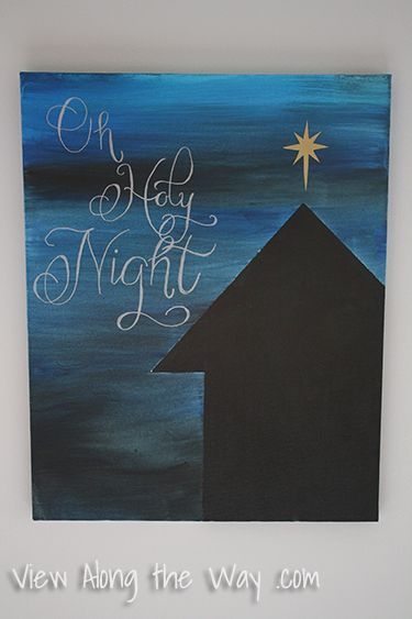 """""""Oh Holy Night:"""" DIY Christmas Canvas Art - LOVE this! @Michele Elder this is her second take on last year's piece that you and I both replicated. I might have to make me a series."""