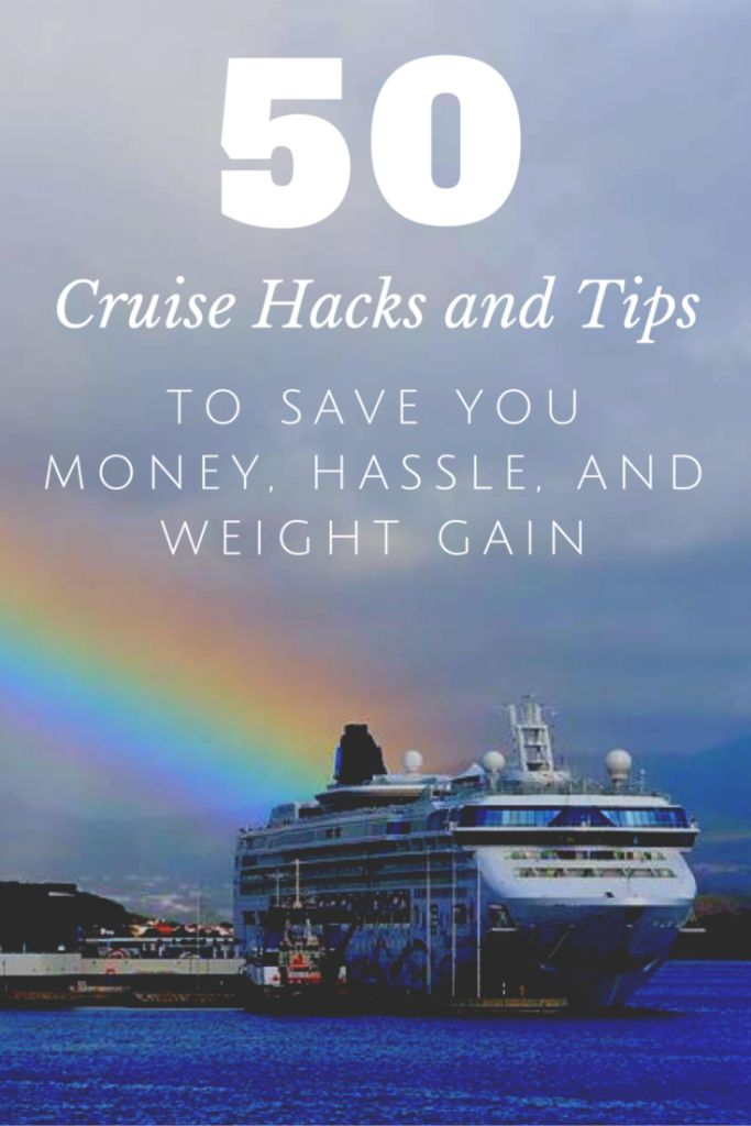 Use these top 50 cruise hacks & tips to save you money, hassle & even…