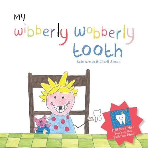 My Wibberly Wobberly Tooth
