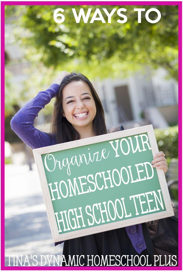 6 Ways to Organize Your Homeschooled High School Teen @ Tina's Dynamic Homeschool Plus