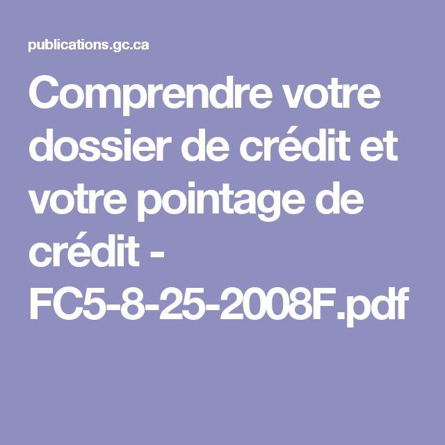 Comprendre votre dossier de crédit et votre pointage de crédit - FC5-8-25-2008F.pdf