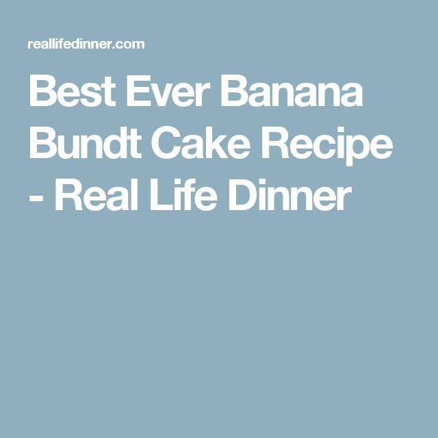 Best Ever Banana Bundt Cake Recipe - Real Life Dinner