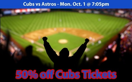 50% off Chicago Cubs Tickets vs Houston Astros Mon. Oct. 1 @ 7:05pm