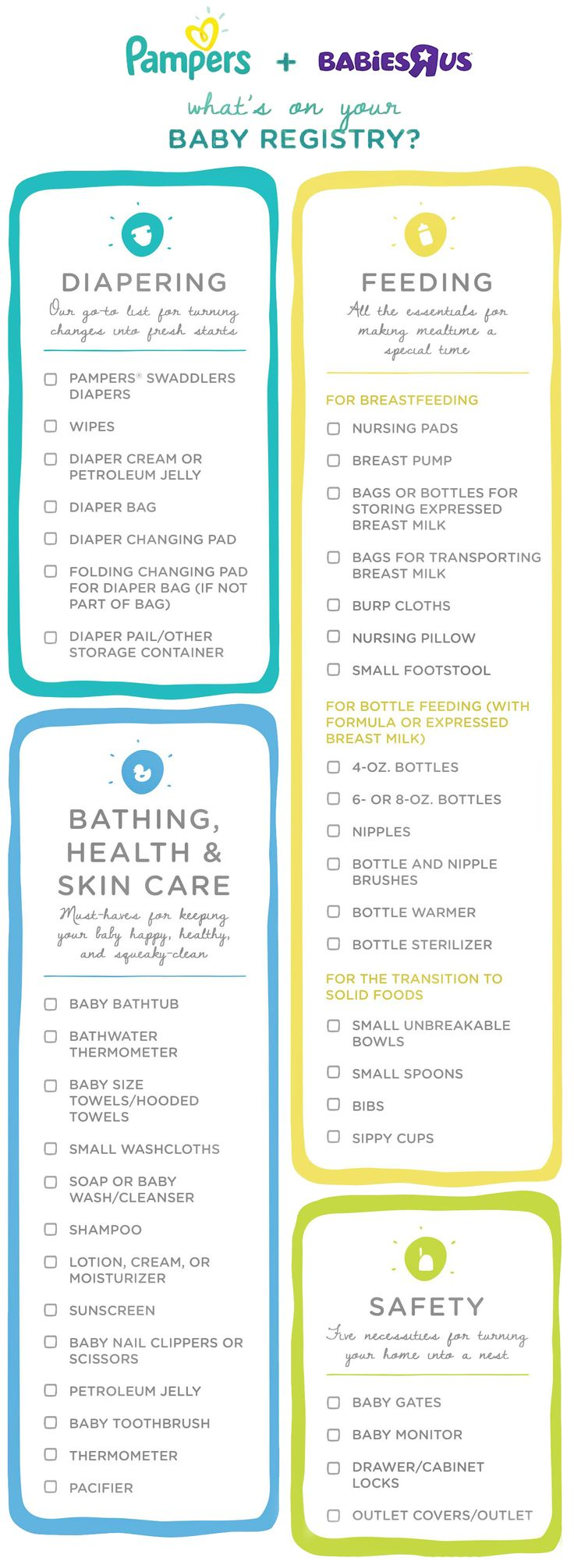 Make sure you have everything you need for your new baby with these helpful registry checklists. From diapering and baby care essentials to safety gear for childproofing the house—these lists of baby must-haves may help you feel more prepared to bring home your little one, and help your friends and family discover great baby shower gift ideas.
