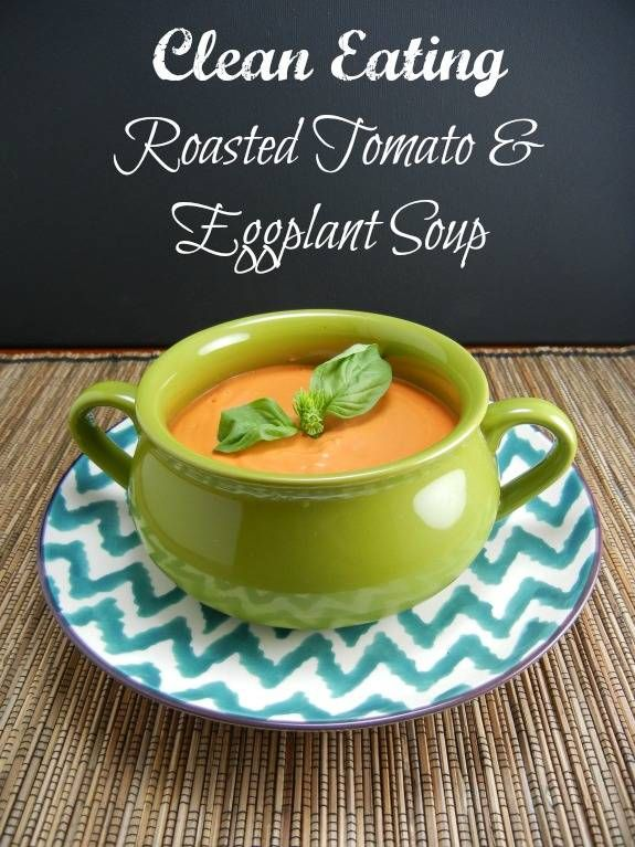 ... Eating Recipe - Roasted Tomato and Eggplant Soup. Quick & Easy
