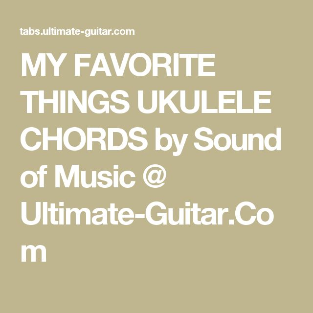 My Favorite Things Ukulele Chords By Sound Of Music Ultimate