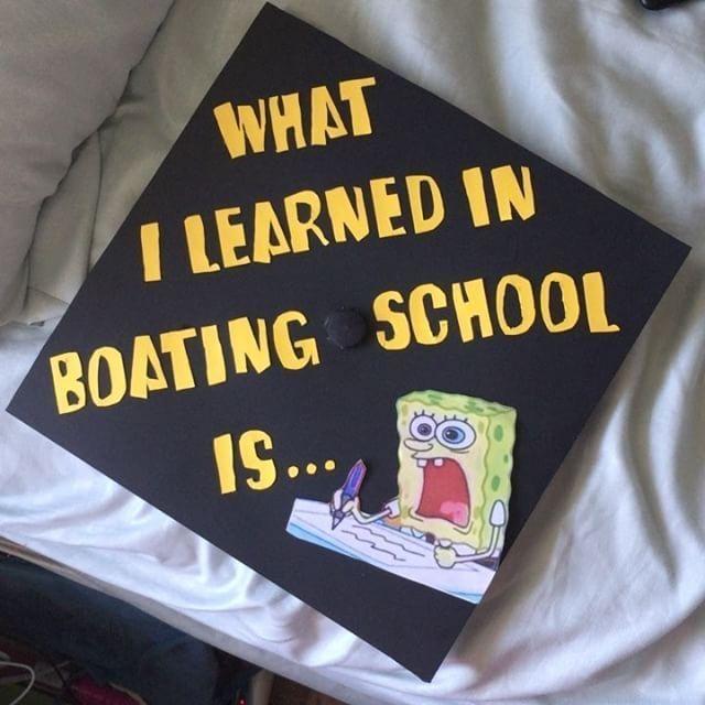 What I learned in boating school is.... #spongebob #gradcap #graduation #cap #homedecor #decoration #decoración #interiores