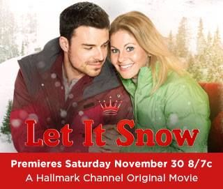 Let It Snow...a great new Hallmark Christmas movie!! :)