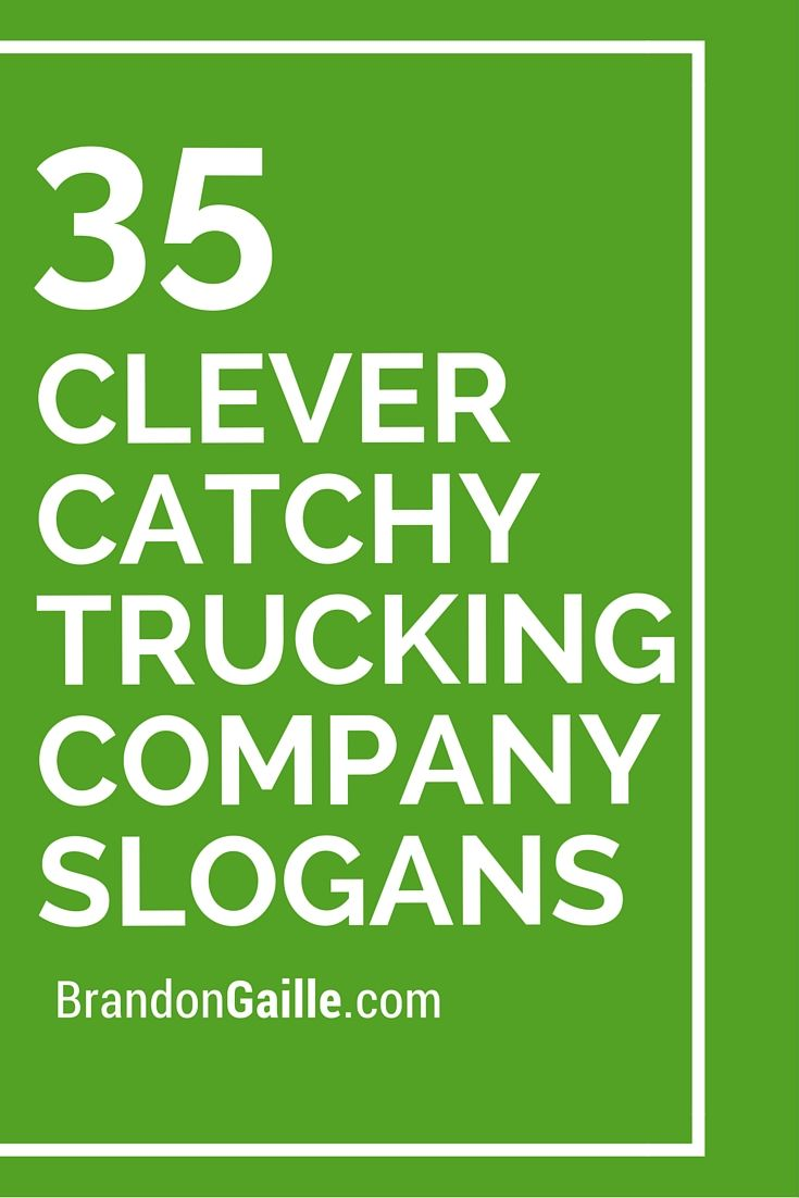 35 clever catchy trucking company slogans