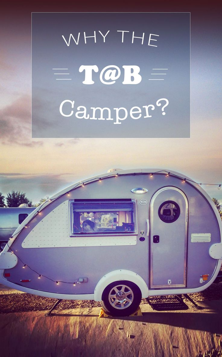Why the T@B Camper? Why is Tab trailer the best little tiny house or weekend warrior...here is why.