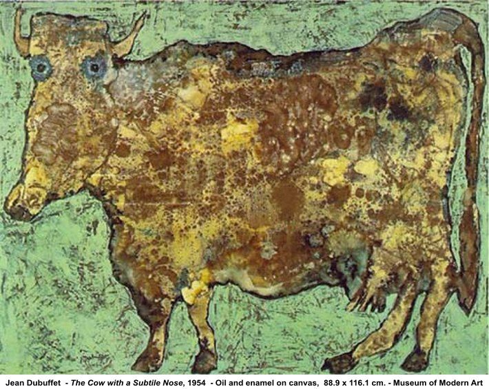 Jean Dubuffet - The Cow with the Subtile Nose, 1954 - oil and enamel on canvas, 88.9 x 116.1 cm - Museum of Modern Art.