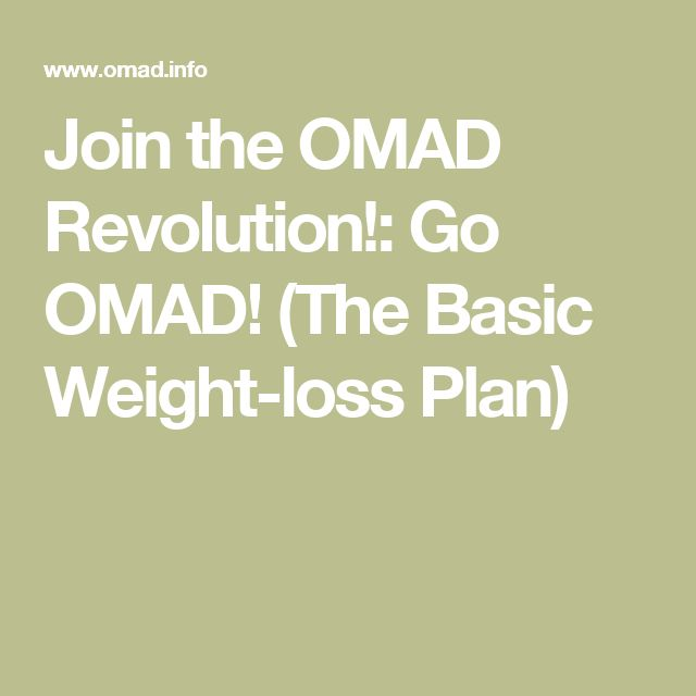 Join the OMAD Revolution!: Go OMAD! (The Basic Weight-loss Plan)