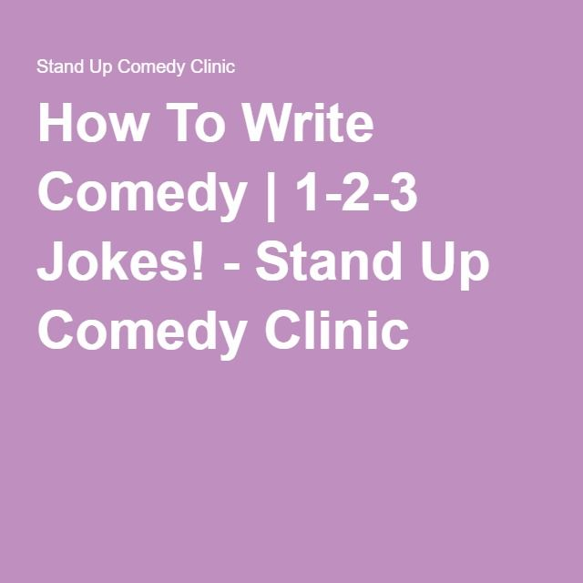 How To Write Comedy   1-2-3 Jokes! - Stand Up Comedy Clinic