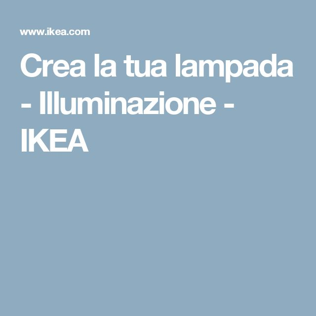 Crea la tua lampada - Illuminazione - IKEA