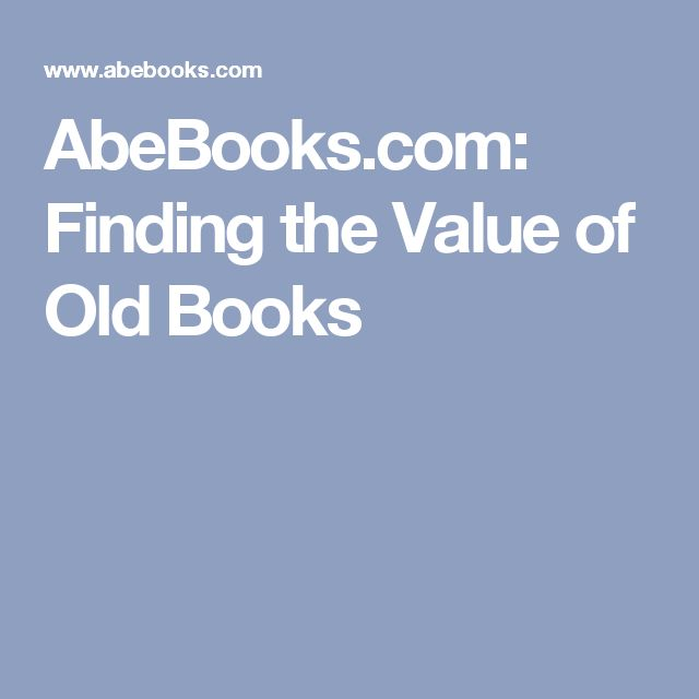 AbeBooks.com: Finding the Value of Old Books