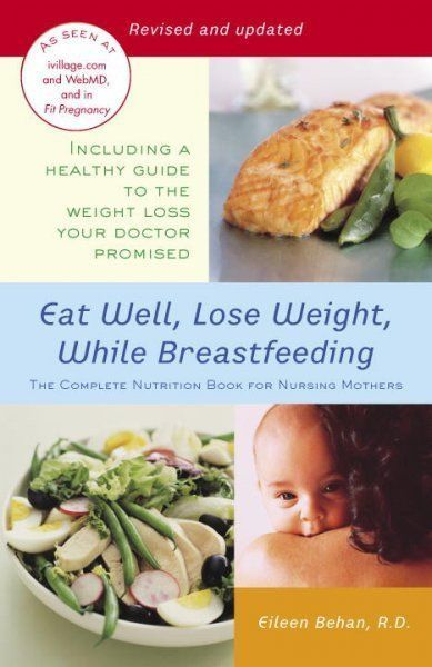 Eat Well, Lose Weight, While Breastfeeding: The Complete Nutrition Book for Nursing Mothers - ShopDeally
