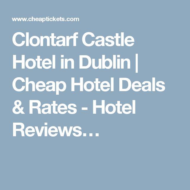 Clontarf Castle Hotel in Dublin | Cheap Hotel Deals & Rates - Hotel Reviews…