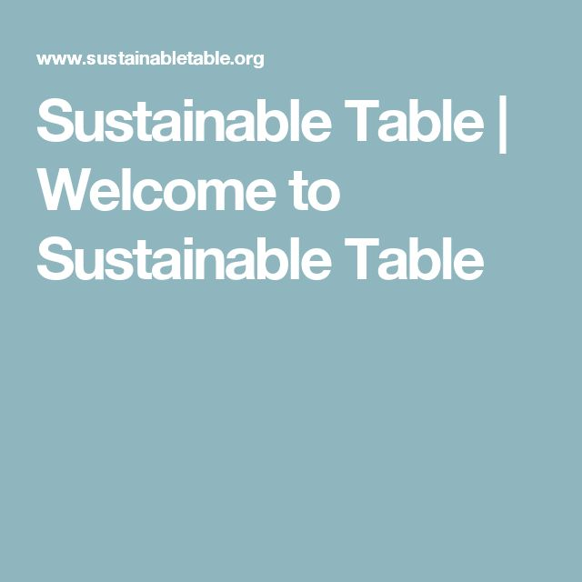 Sustainable Table | Welcome to Sustainable Table