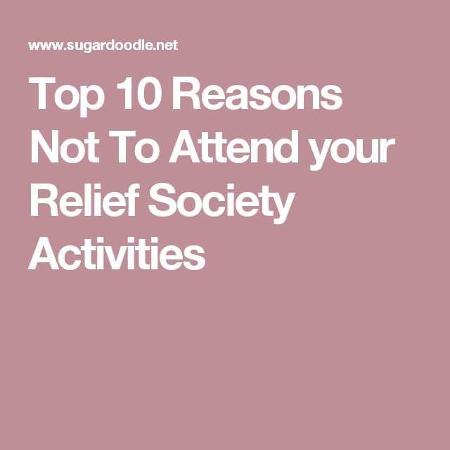 Top 10 Reasons Not To Attend your Relief Society Activities