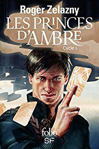 Les princes d'Ambre: Cycle 1 par Roger Zelazny