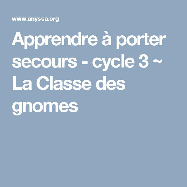 Apprendre à porter secours - cycle 3 ~ La Classe des gnomes