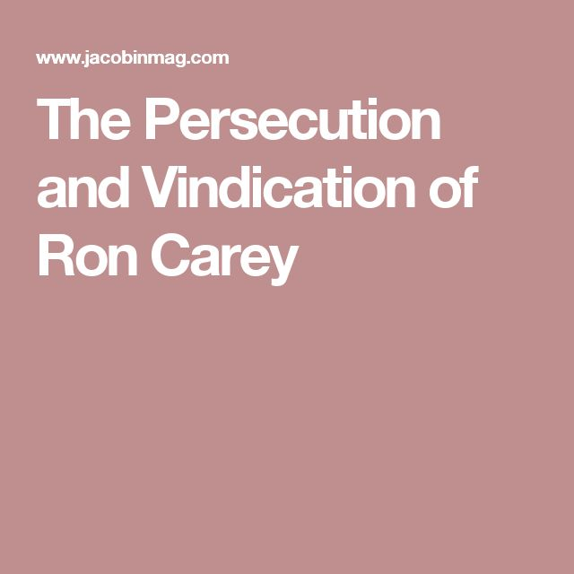 The Persecution and Vindication of Ron Carey